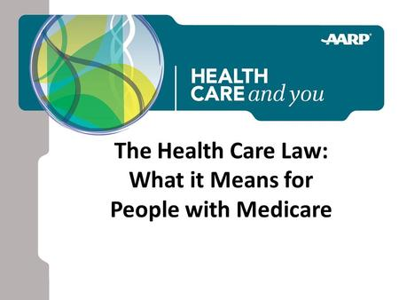 The Health Care Law: What it Means for People with Medicare.