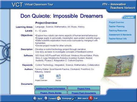 Don Quixote: Impossible Dreamers BackBack ForwardForward HomepageHomepage ExitExit Project Overview ITN – Innovative Teachers Network Teachers Network.
