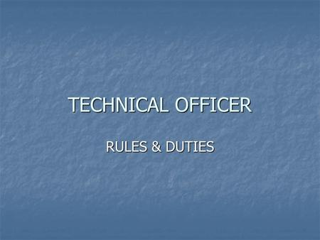 TECHNICAL OFFICER RULES & DUTIES. General Rules International Technical Officer are authorised to work at all cableski Competitions. International Technical.