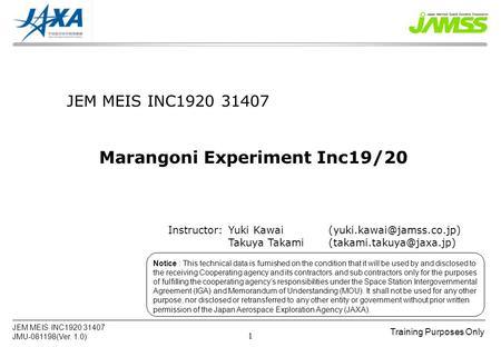 Training Purposes Only JEM MEIS INC1920 31407 JMU-081198(Ver. 1.0) 1 JEM MEIS INC1920 31407 Marangoni Experiment Inc19/20 Notice : This technical data.