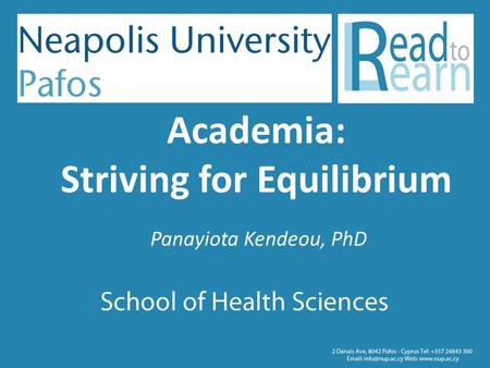Academia: Striving for Equilibrium Panayiota Kendeou, PhD.