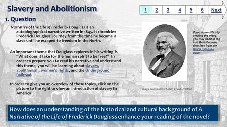 Narrative of the Life of Frederick Douglass is an autobiographical narrative written in 1845. It chronicles Frederick Douglass' journey from the time he.