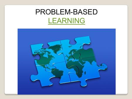 PROBLEM-BASED LEARNING LEARNING. What is It? Problem Based Learning (PBL), is a student-centered instructional strategy pioneered by McMaster University,