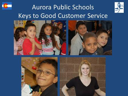 Aurora Public Schools Keys to Good Customer Service.