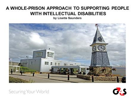A WHOLE-PRISON APPROACH TO SUPPORTING PEOPLE WITH INTELLECTUAL DISABILITIES by Lisette Saunders.