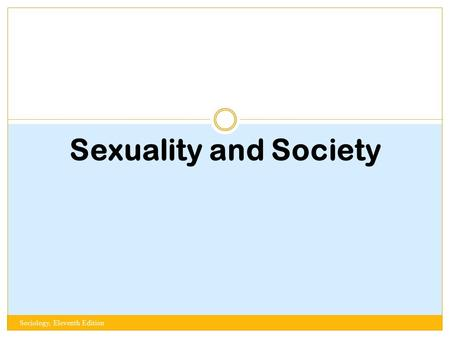 Sexuality and Society Sociology, Eleventh Edition.