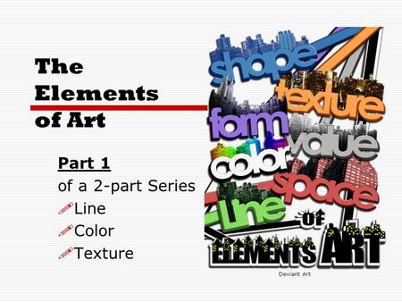 The Elements of Art Part 1 of a 2-part Series  Line  Color  Texture Deviant Art.