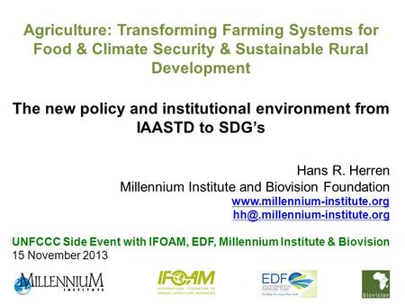 Agriculture: Transforming Farming Systems for Food & Climate Security & Sustainable Rural Development The new policy and institutional environment from.