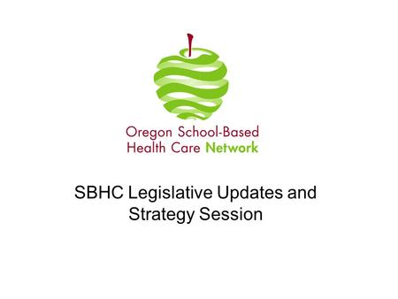 SBHC Legislative Updates and Strategy Session. Overview of this session Review the role of the Network in developing policy priorities for SBHCs Update.