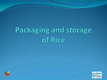 Next. End Next Rice is normally packed in gunny bags or plastic bags for domestic consumption. Introduction Rice can also be stored in sealed airtight,