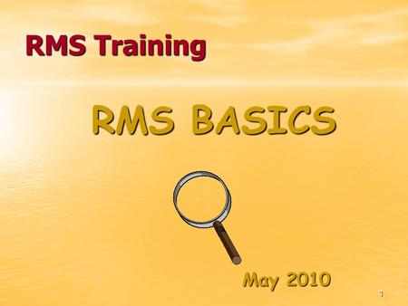 1 RMS Training RMS BASICS May 2010. 2 Before you start RMS Six basic steps to success: 1.Establish offices (enter descriptions of offices) 2.Enter staff.