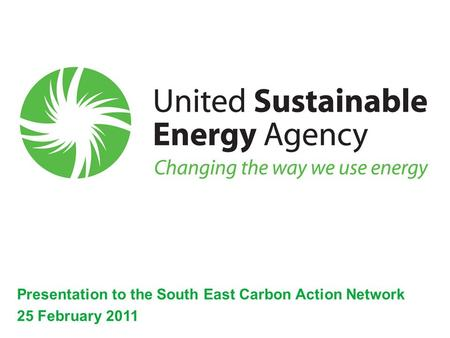 Presentation to the South East Carbon Action Network 25 February 2011.