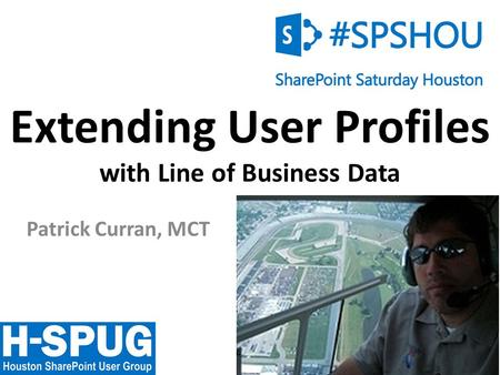 1 Extending User Profiles with Line of Business Data Patrick Curran, MCT.