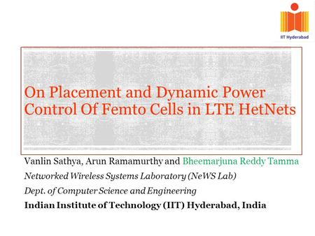On Placement and Dynamic Power Control Of Femto Cells in LTE HetNets