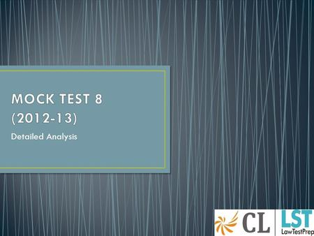 Detailed Analysis. Mock Test 8 follows the pattern of Symbiosis Entrance Test (SET) wherein the students are subjected to the same level of difficulty.