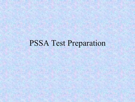 PSSA Test Preparation. Skill Building Classes All students must have a yellow highlighter, a copybook, and a calculator (4-8) Alternate reading and math.