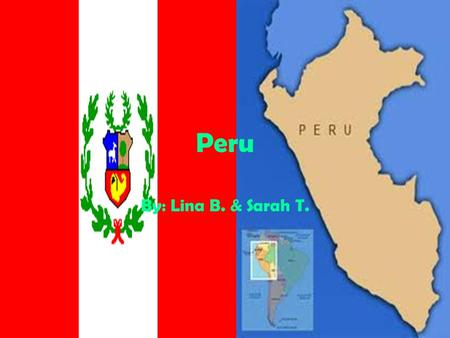 Peru By: Lina B. & Sarah T.. 2 Traditional Dishes from Peru Ceviche is 1 traditional Anticuchos is another Dish. traditional dish.