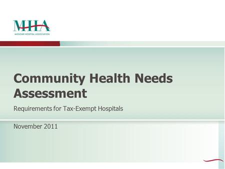 Community Health Needs Assessment Requirements for Tax-Exempt Hospitals November 2011.