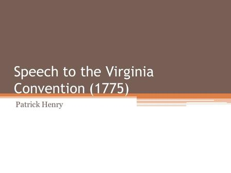 What Is the Purpose of Patrick Henry's Speech?