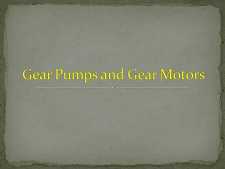 Gear pumps are a type of positive displacement pumps, which use gears to pump fluid. They are one of the most common types of hydraulic pumps.