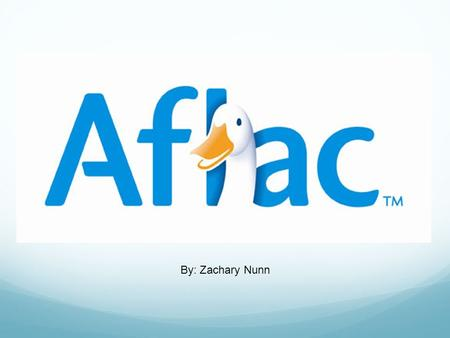 By: Zachary Nunn. Aflac History John, Paul and William Amos Founded in 1955 in Columbus, Georgia Originally named American Family Life Insurance Company.