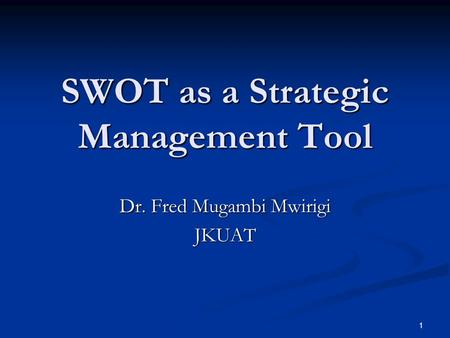 SWOT as a Strategic Management Tool