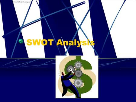 SWOT Analysis. SWOT ( Internal) Strengths ( Internal) A firm's resources and capabilities that can be used as a basis for developing a competitive advantage.