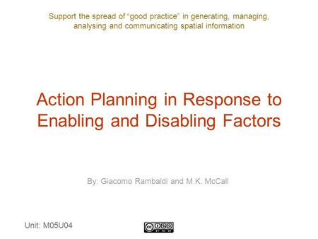 "Support the spread of ""good practice"" in generating, managing, analysing and communicating spatial information Action Planning in Response to Enabling."