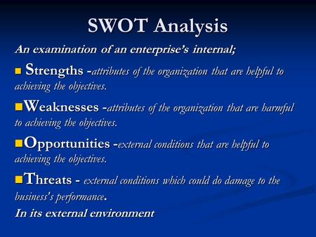 swot analysis conduct an internal and external environmental analysis for your proposed business Customize your internal and external analysis use the onstrategy solution to build a strategic plan that leverages your internal and external analysis.