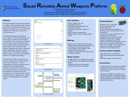 S quad R emotely A imed W eapons P latform Control Module Abstract The Squad Remotely Aimed Weapons Platform is a rugged, quickly deployable system that.
