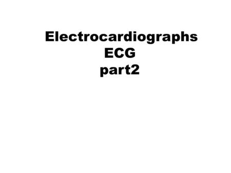Electrocardiographs ECG part2. Elements of the ECG: P wave: Depolarization of both atria; Relationship between P and QRS helps distinguish various cardiac.