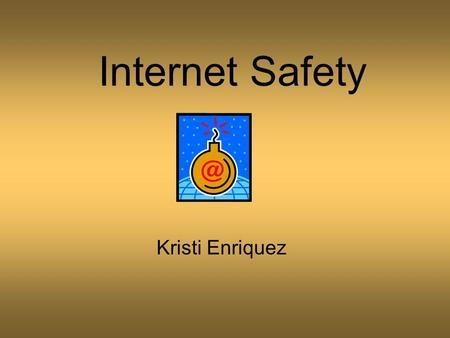 Internet Safety Kristi Enriquez. 34% of youth Internet users saw sexual material that they did not want to see According to a study conducted by the National.