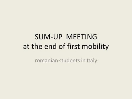 SUM-UP MEETING at the end of first mobility romanian students in Italy.