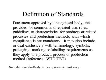 Definition of Standards Document approved by a recognised body, that provides for common and repeated use, rules, guidelines or characteristics for products.