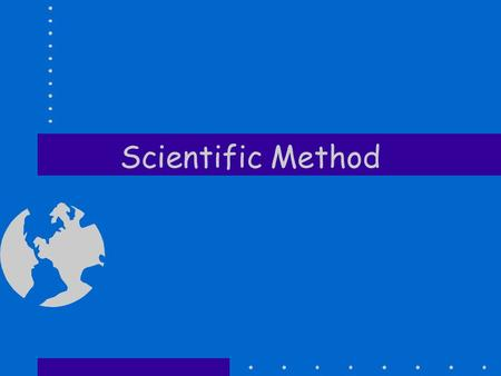 Scientific Method. Scientific Method Steps State the problem. Research the problem Make a hypothesis. Conduct the experiment. Collect/analyze data. Draw.
