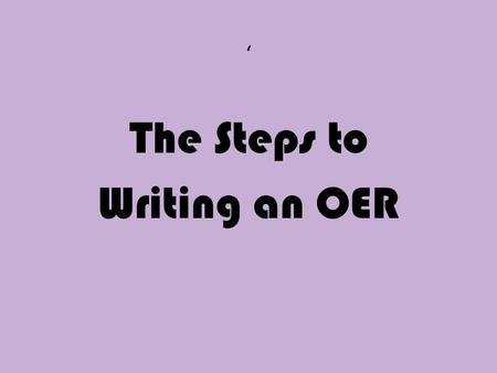 ' The Steps to Writing an OER. STEP 1 Read the question and circle any key words in the question.