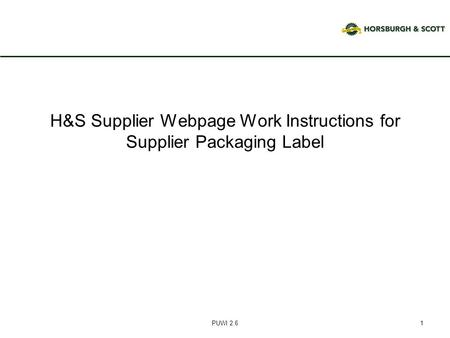 H&S Supplier Webpage Work Instructions for Supplier Packaging Label PUWI 2.61.