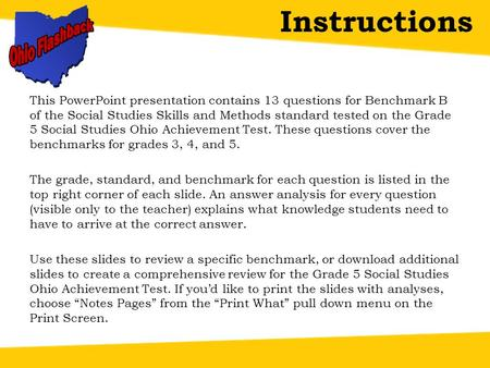 This PowerPoint presentation contains 13 questions for Benchmark B of the Social Studies Skills and Methods standard tested on the Grade 5 Social Studies.