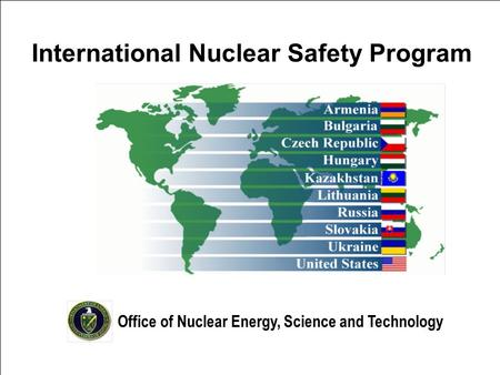 IG97080042.1 International Nuclear Safety Program Office of Nuclear Energy, Science and Technology.