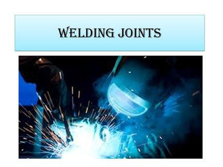 Welding Joints. Lap Joint Lap joint and also arc weld. Lap joint using mig welding Lap welding using oxygen acetylene.
