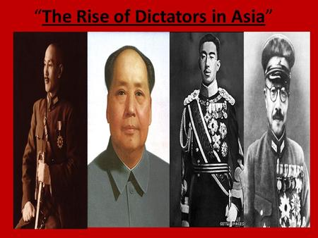 """The Rise of Dictators in Asia"" Background: The Chinese Republic A.February 1912: last Qing emperor abdicates the throne Outcome: Republic of China formed."