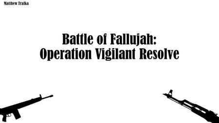 Battle of Fallujah: Operation Vigilant Resolve