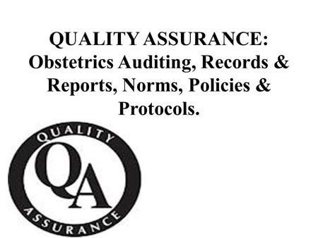 DEFINITION Quality assurance is the process of verifying or determining whether the products or services meet or exceed the customers expectations. Quality.