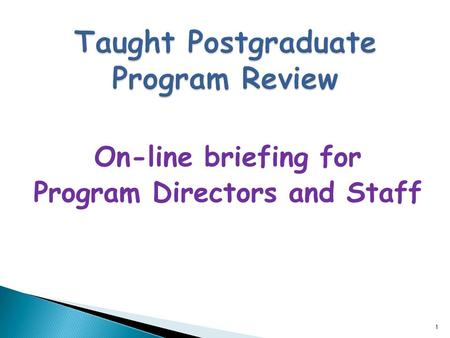 On-line briefing for Program Directors and Staff 1.