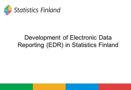 Development of Electronic Data Reporting (EDR) in Statistics Finland.