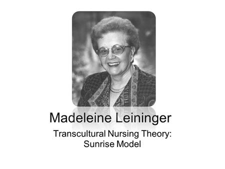 Transcultural Nursing Theory: Sunrise Model