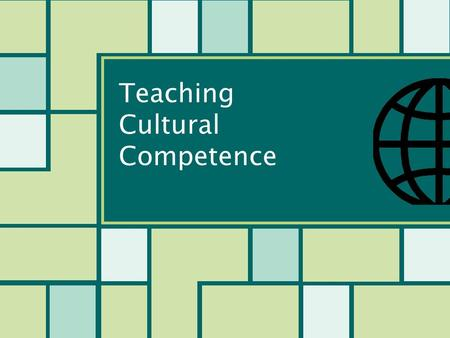 Teaching Cultural Competence. ⊛Measuring Intelligence.