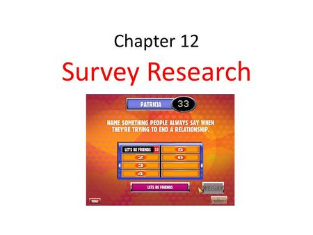 Chapter 12 Survey Research.