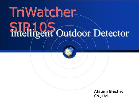Intelligent Outdoor Detector Atsumi Electric Co.,Ltd. TriWatcher SIR10S.