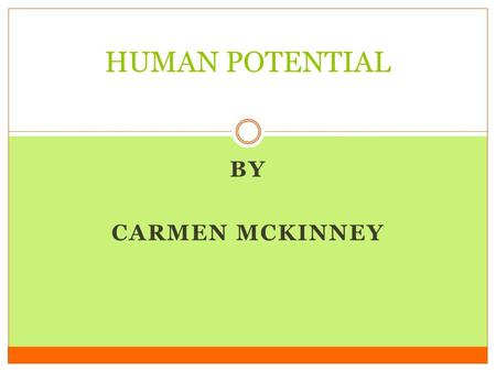 BY CARMEN MCKINNEY HUMAN POTENTIAL. Herbert A. Shepard Directed the first doctoral program in Organizational development at Case Western Reserve President.